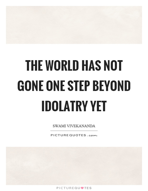 idolatry and quote Discover great christian quotes about idolatry from leading authors.