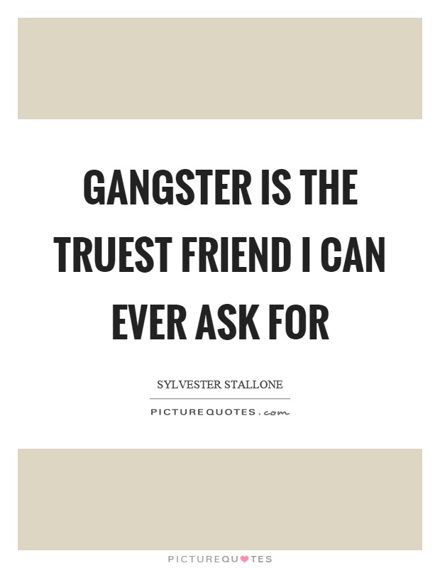 Gangster Quotes Gangster Sayings Gangster Picture Quotes Magnificent Gangster Quotes About Life
