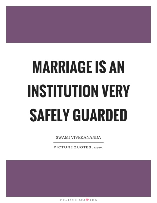 Marriage is an institution very safely guarded Picture Quote #1