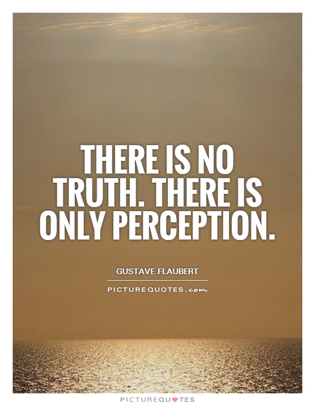 There is no truth. There is only perception Picture Quote #1