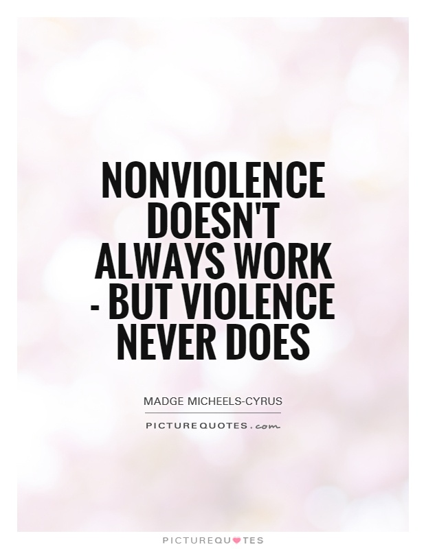 Nonviolence doesn't always work - but violence never does Picture Quote #1