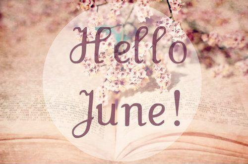 Hello June! Picture Quote #1