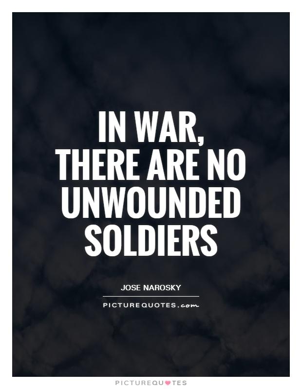 In war, there are no unwounded soldiers Picture Quote #1