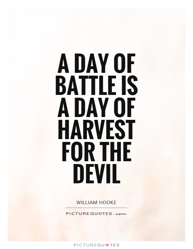 A day of battle is a day of harvest for the devil Picture Quote #1