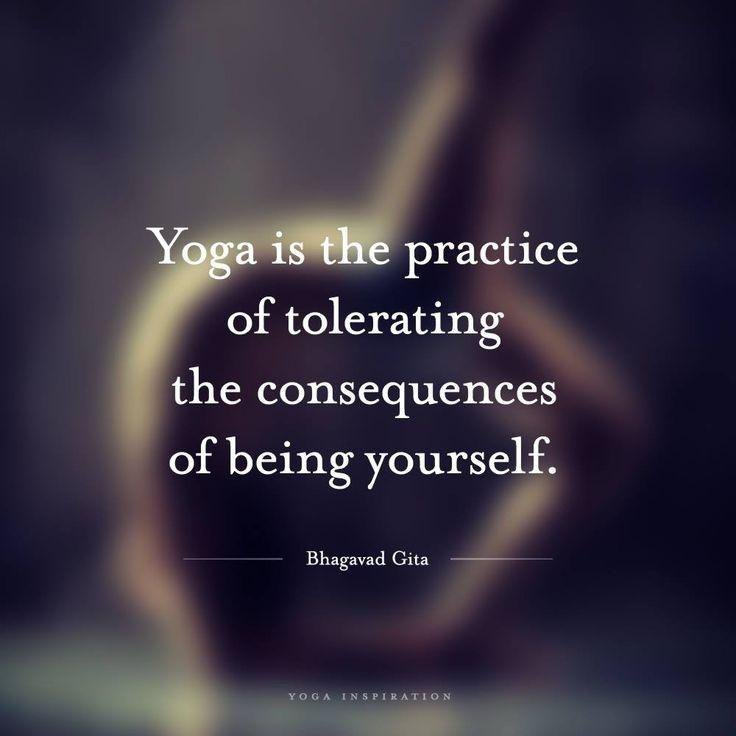 Yoga is the practice of tolerating the consequences of being yourself Picture Quote #1