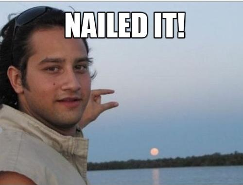 Nailed it Picture Quote #2