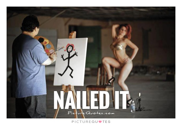 Nailed it Picture Quote #4