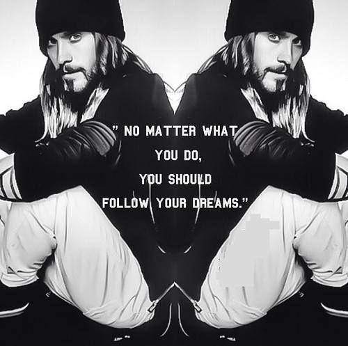 No matter what you do, you should follow your dreams Picture Quote #1