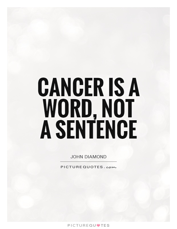 Quotes About Cancer Mesmerizing Cancer Is A Word Not A Sentence  Picture Quotes