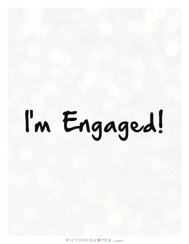 i m engaged picture quotes
