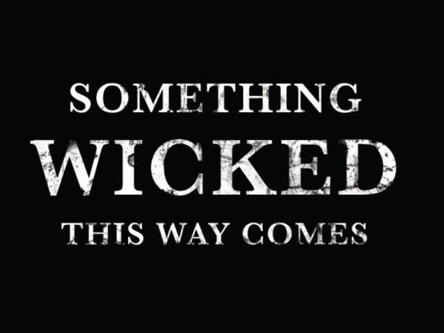 Something wicked this way comes Picture Quote #1