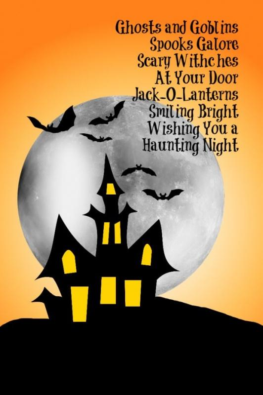 Ghosts and goblins, spooks galore. Scary witches at your door. Jack-o-lanterns smiling bright. Wishing you a haunting night Picture Quote #1