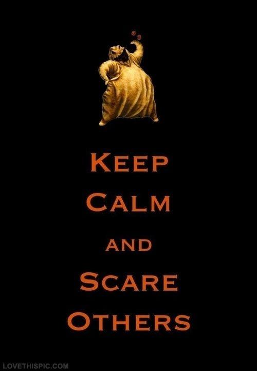 Keep calm and scare others  Picture Quotes