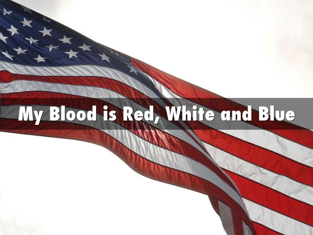 My blood is red, white, and blue Picture Quote #1