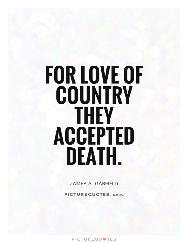 For love of country they accepted death Picture Quote #1