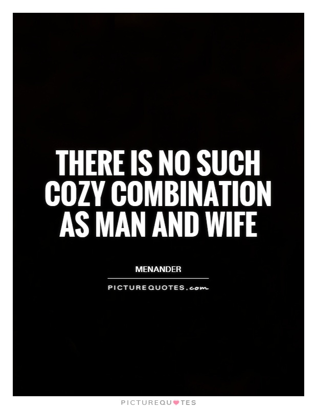 There is no such cozy combination as man and wife Picture Quote #1