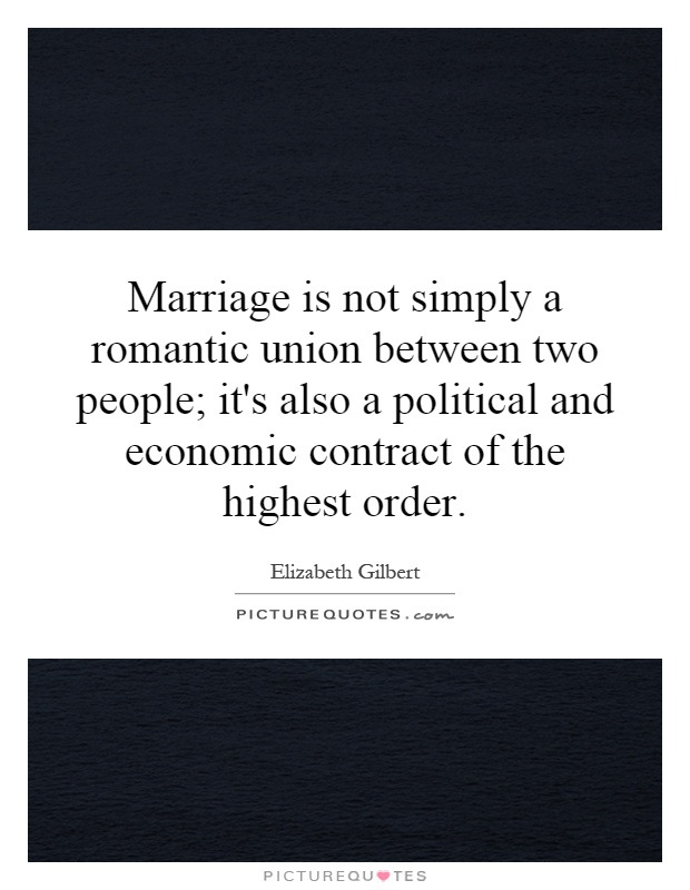 Marriage is not simply a romantic union between two people its – Contract Between Two People