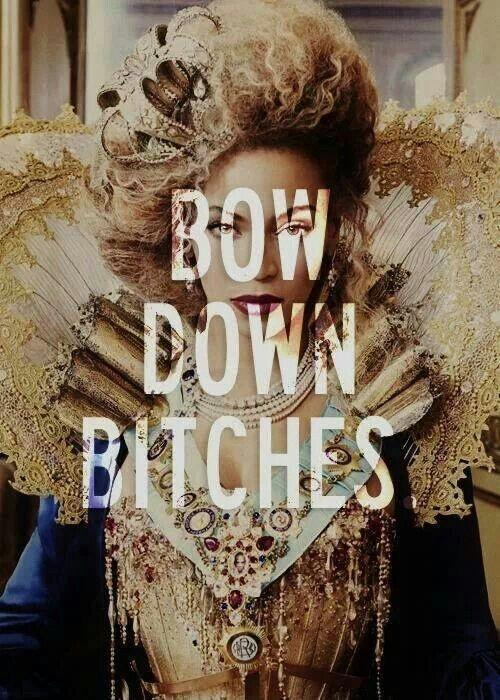 Bow down bitches Picture Quote #1