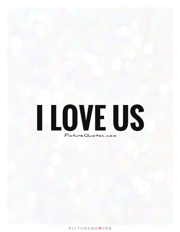 Superbe I Love Us Picture Quote #1