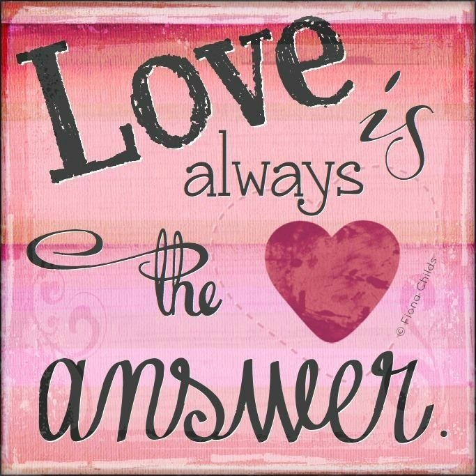 Love is always the answer Picture Quote #1