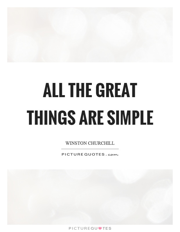 All the great things are simple Picture Quote #1