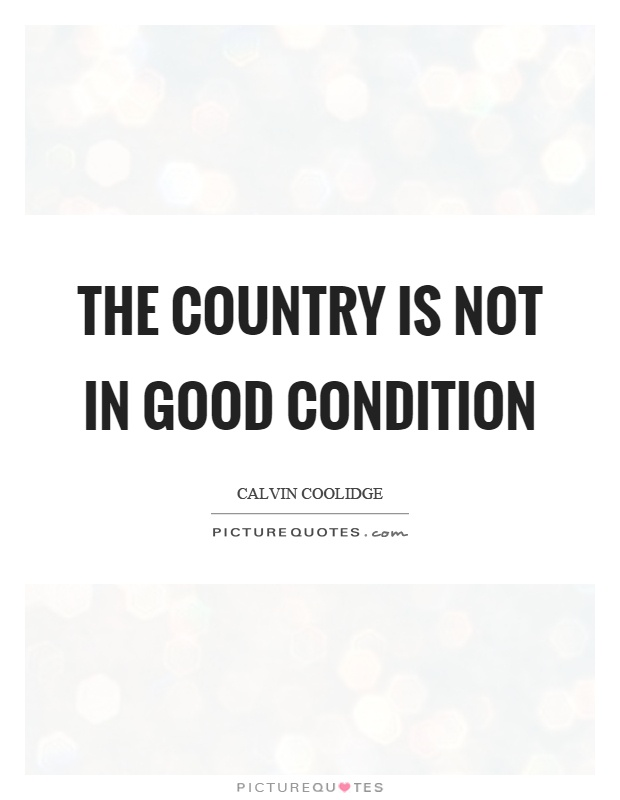 The country is not in good condition Picture Quote #1