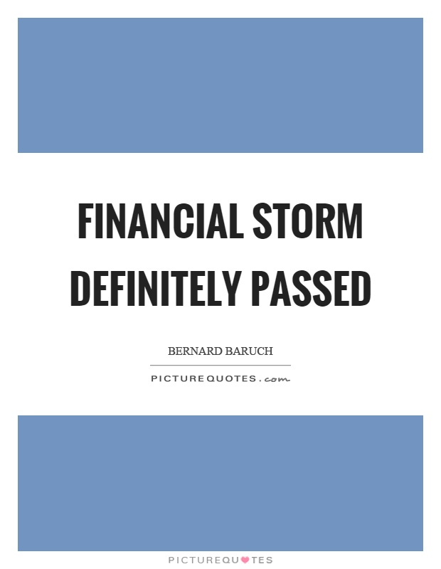 Financial storm definitely passed Picture Quote #1
