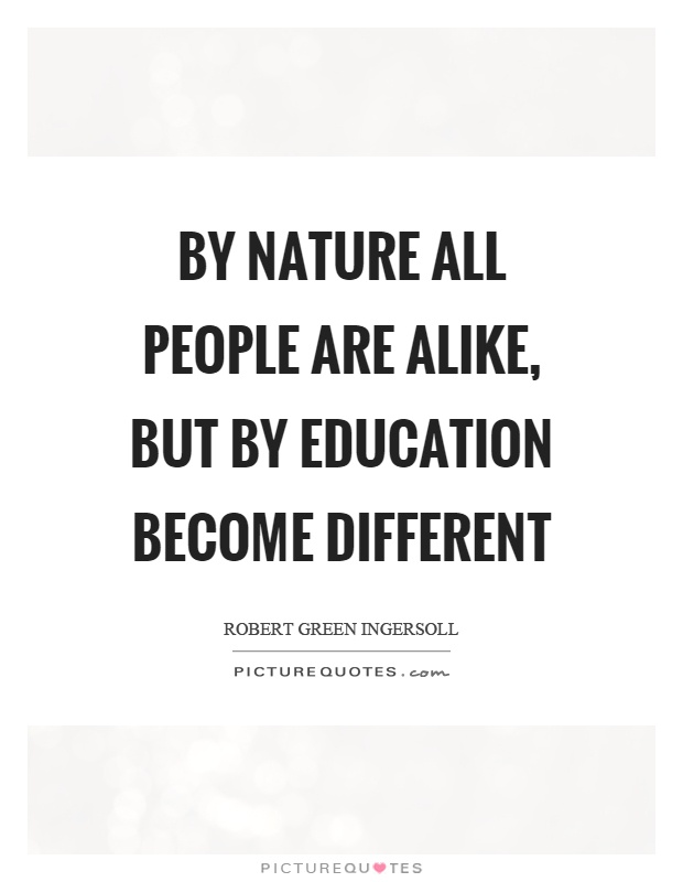 By nature all people are alike, but by education become different Picture Quote #1