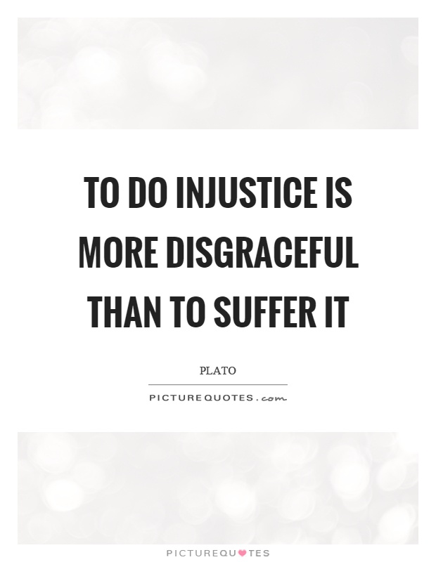 To do injustice is more disgraceful than to suffer it Picture Quote #1