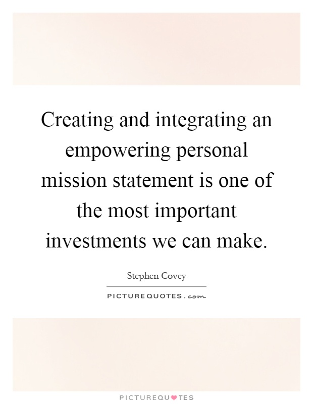 personal mission statement quotes Personal mission statement quotes - read more quotes and sayings about personal mission statement.