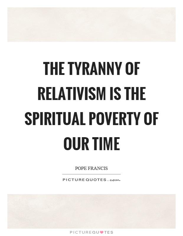 Relativism Quotes Relativism Sayings Relativism