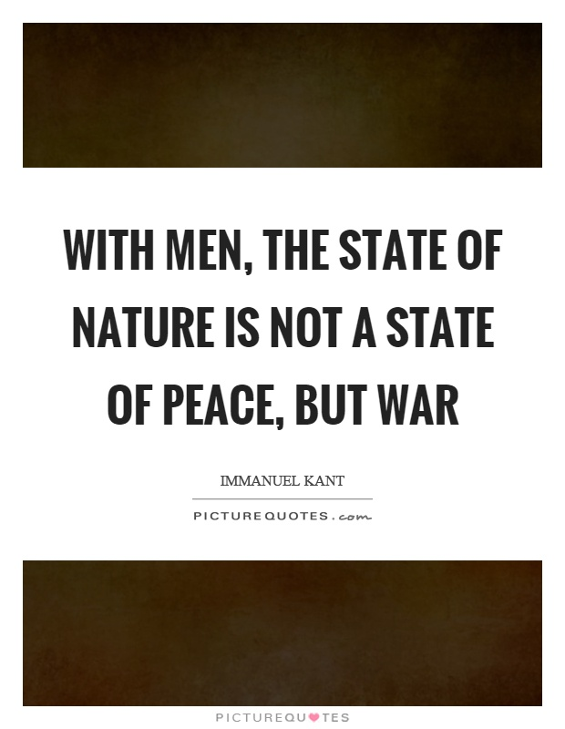 "kant and standing armies The image of hegel as a ""philosopher of war"", diametrically opposed to kant as  the ""  of the state should be entrusted to a standing army (stehendes heer)."