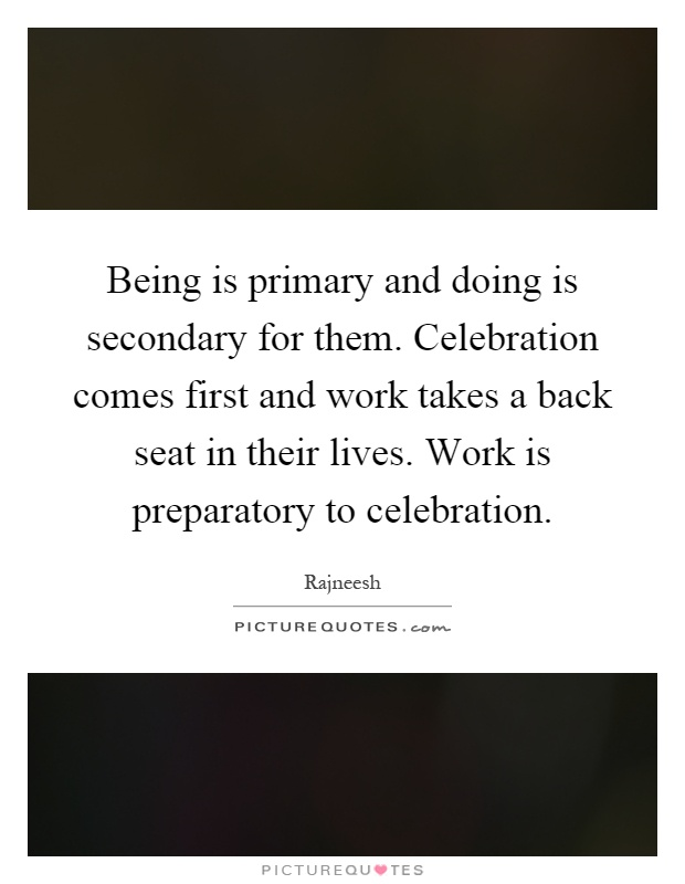 Being Is Primary And Doing Is Secondary For Them