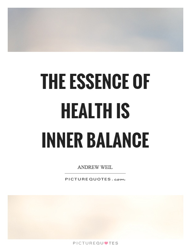 The essence of health is inner balance Picture Quote #1