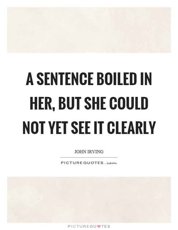 A sentence boiled in her, but she could not yet see it clearly Picture Quote #1