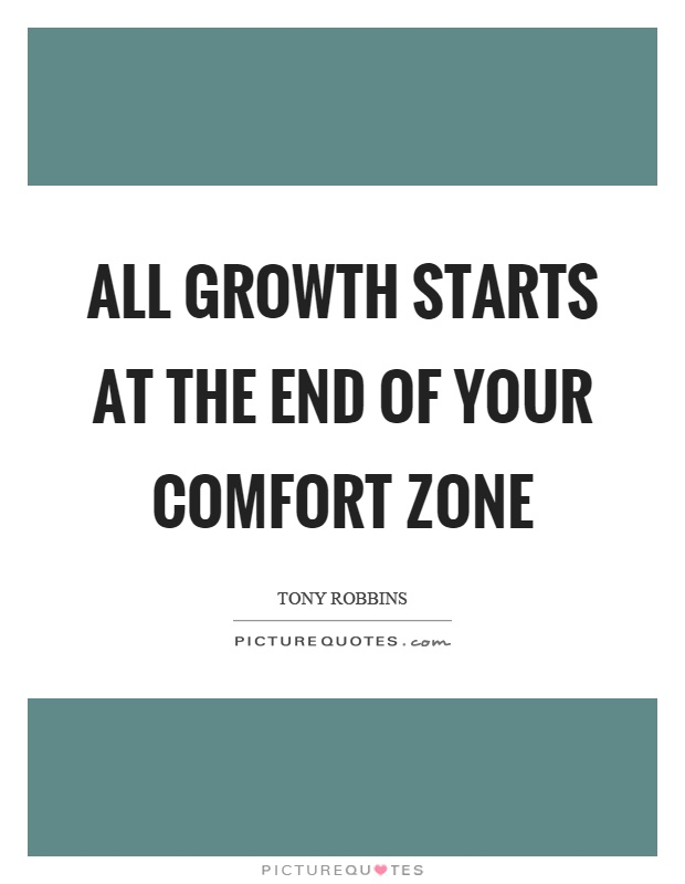 All growth starts at the end of your comfort zone Picture Quote #1