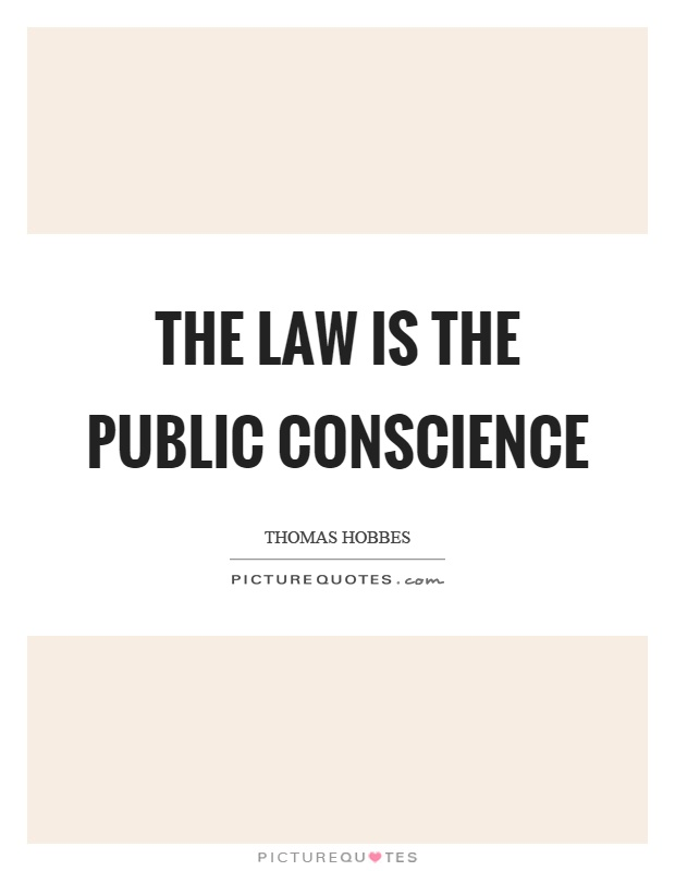 The law is the public conscience Picture Quote #1