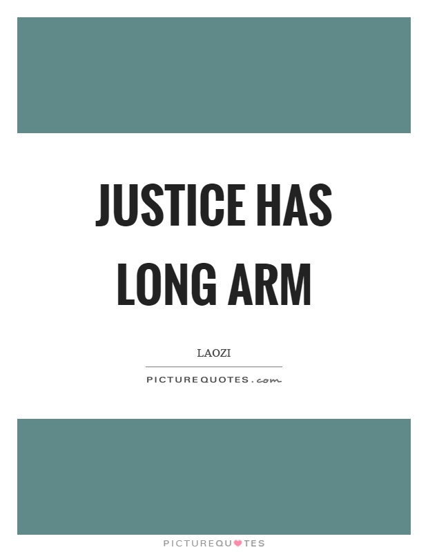 Justice has long arm Picture Quote #1