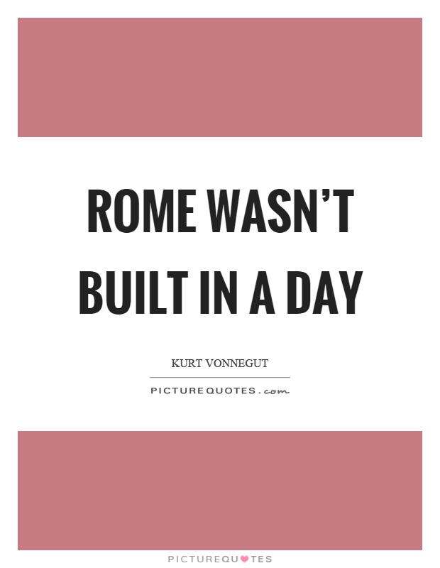 rome wasnt built in a day But we've built it and we're almost ready for our rome season to open.