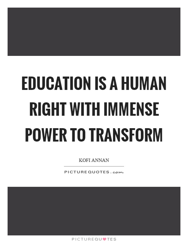 Education is a human right with immense power to transform Picture Quote #1
