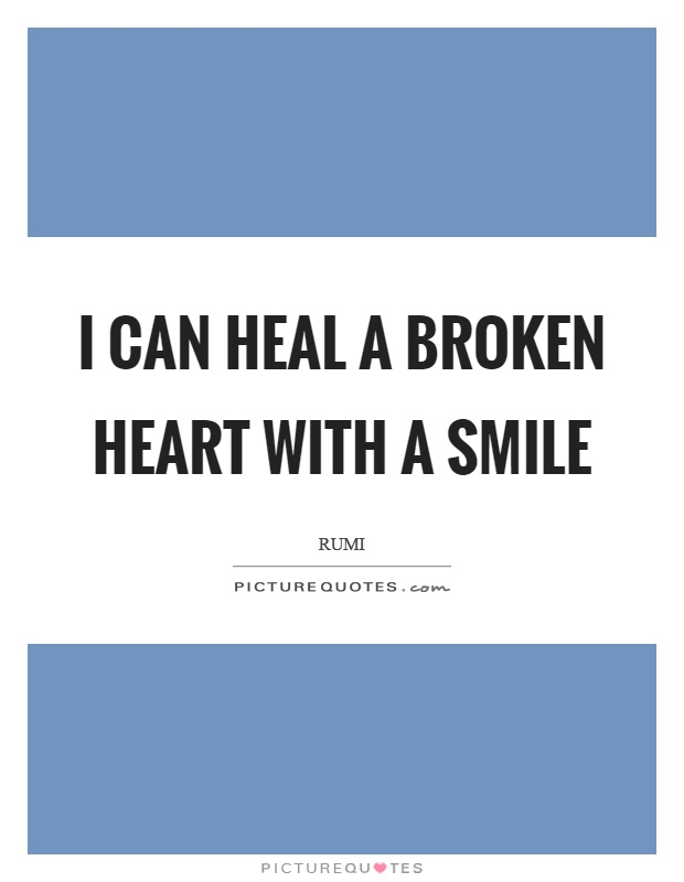 I can heal a broken heart with a smile Picture Quote #1