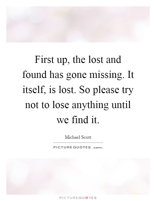 Quotes About Lost Love Found Again : Lost And Found Quotes & Sayings Lost And Found Picture Quotes