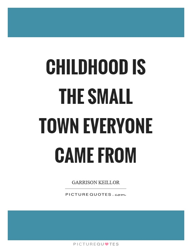 Small Town Life Quotes Extraordinary Garrison Keillor Quotes & Sayings 186 Quotations  Page 2