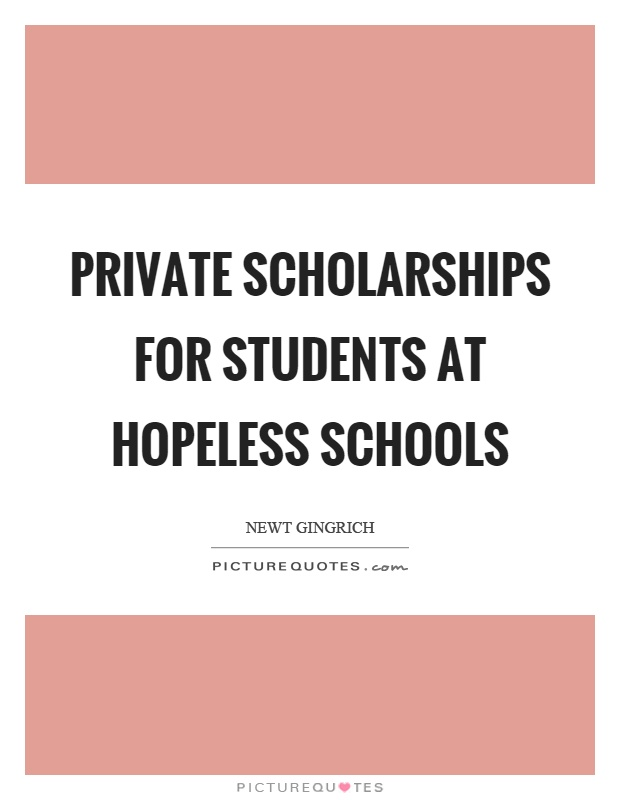 Private scholarships for students at hopeless schools Picture Quote #1