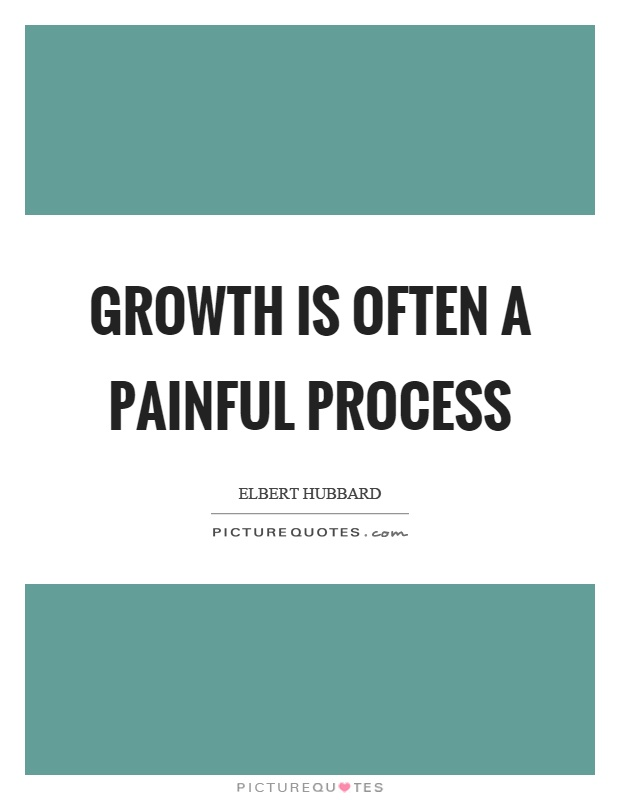Growth is often a painful process Picture Quote #1