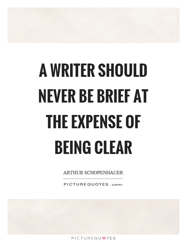 A writer should never be brief at the expense of being clear Picture Quote #1