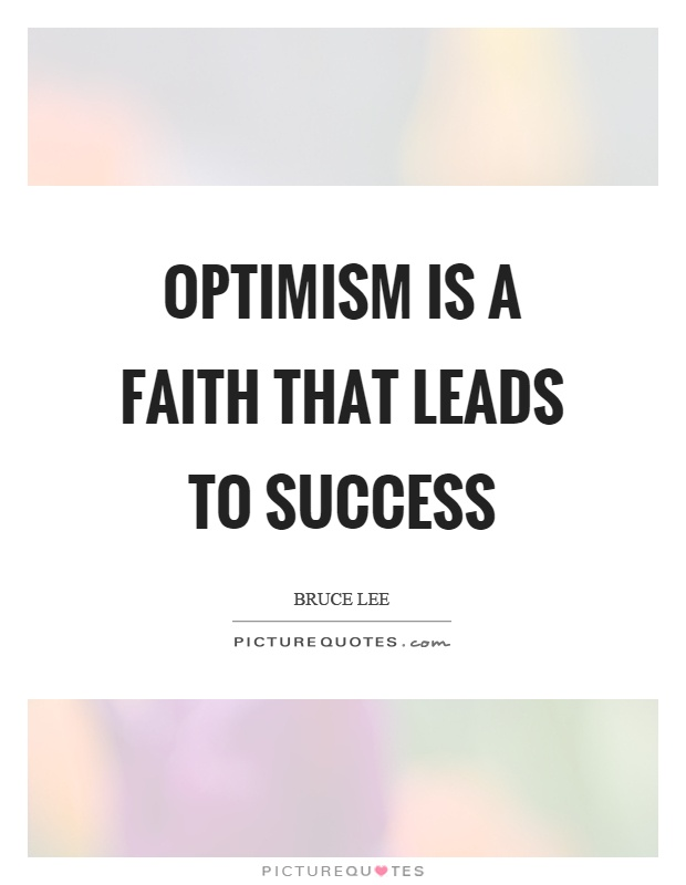 Optimism is a faith that leads to success Picture Quote #1