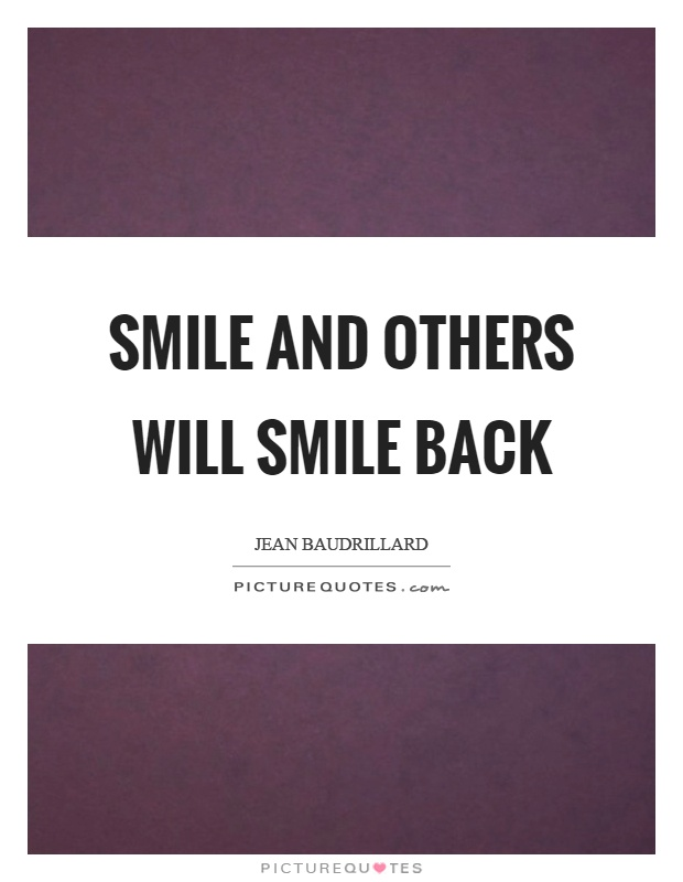Smile and others will smile back Picture Quote #1