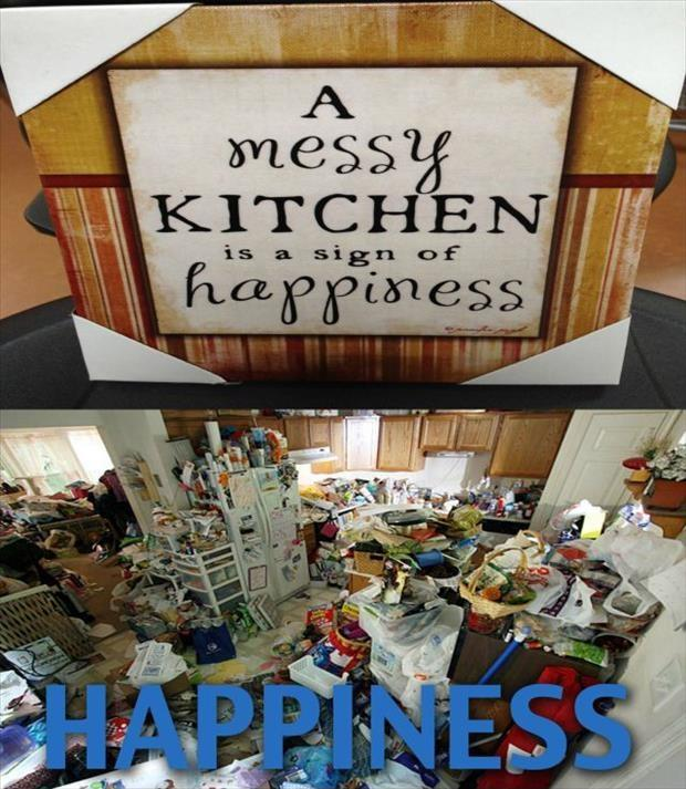 A messy kitchen is a sign of happiness Picture Quote #1
