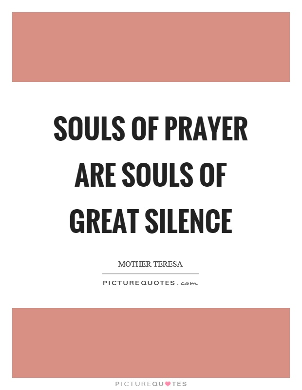 Souls of prayer are souls of great silence Picture Quote #1